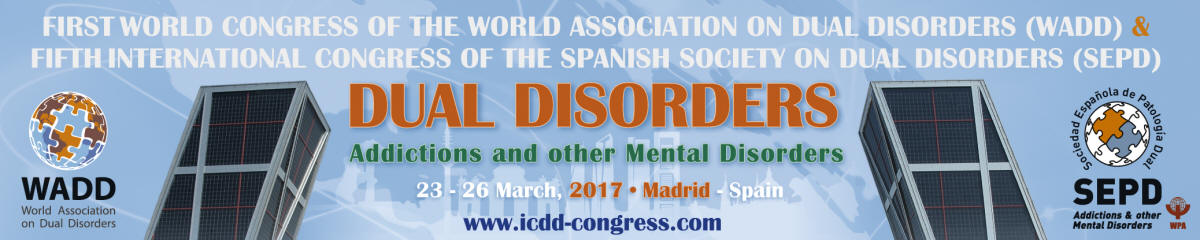 1st World Congress of the World Association on Dual Disorders (WADD) and the 5th International Congress of the Sociedad Espanola de Patologia Dual (SEPD), Madrid 2017